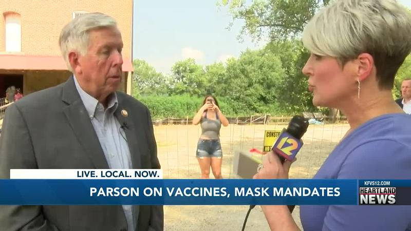 Governor Parson gives his thoughts on vaccines and the mask mandates.